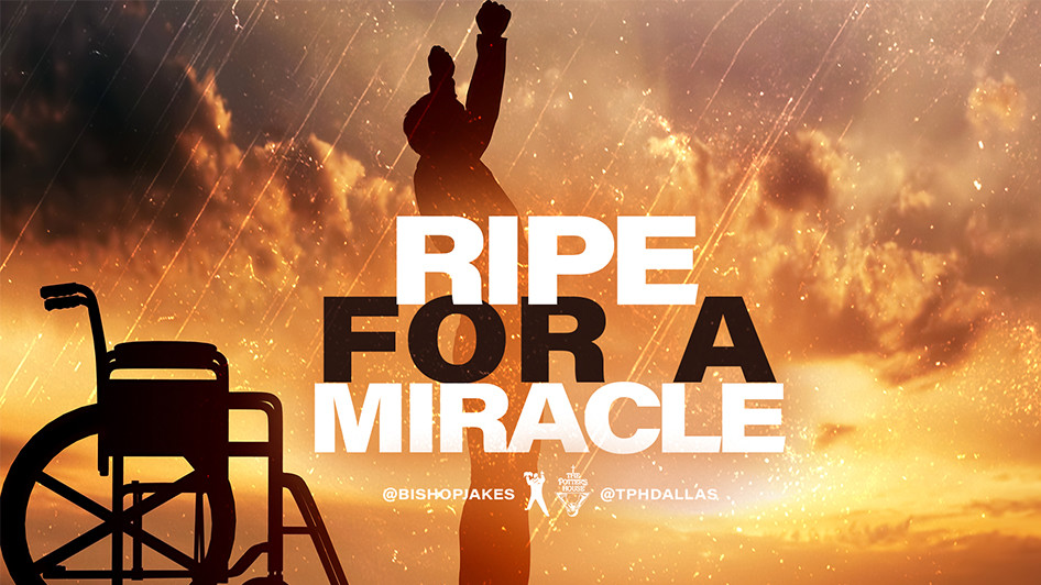 Ripe For A Miracle