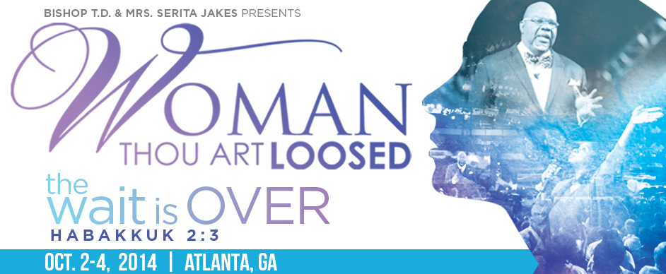woman thou art loosed 2014 the wait is over october 2 4 2014 philips ...