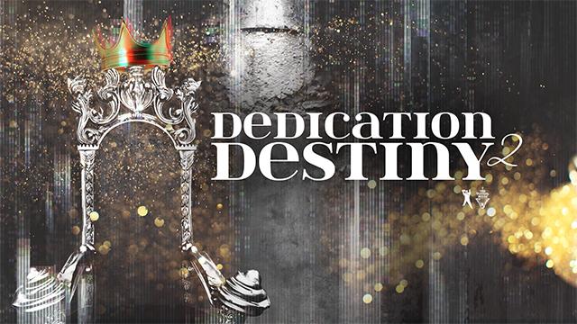 Dedication 2 Destiny