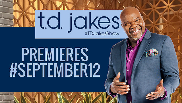 The TD Jakes Show Premiers Sept 12